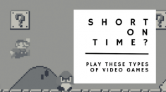 Short on time? Play these types of videogames