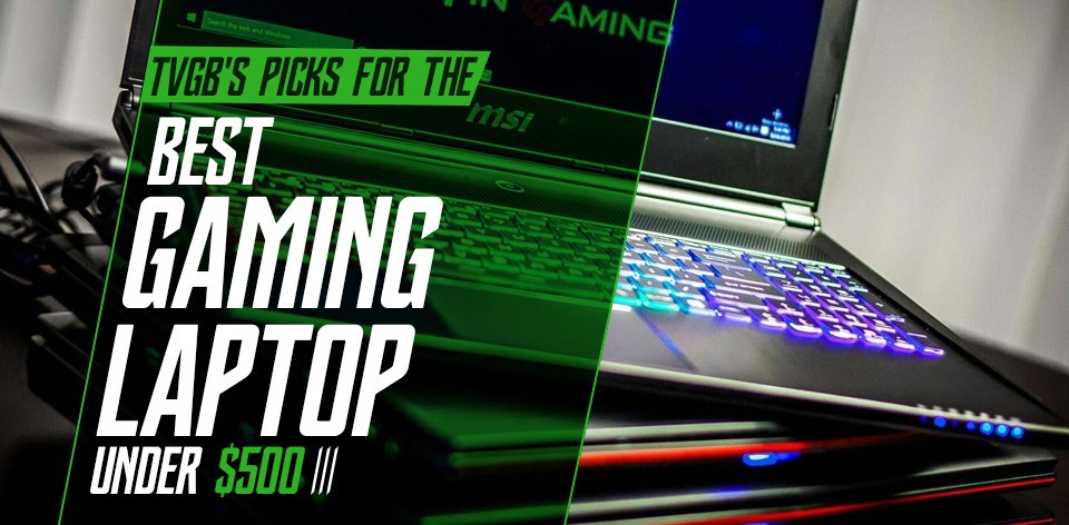 best gaming laptop under 500 header image