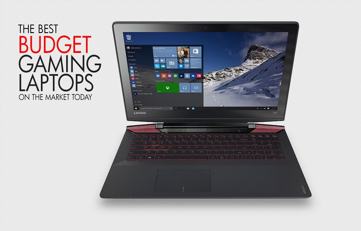 of our top picks for the best budget gaming laptops of 2016 amp; 2017