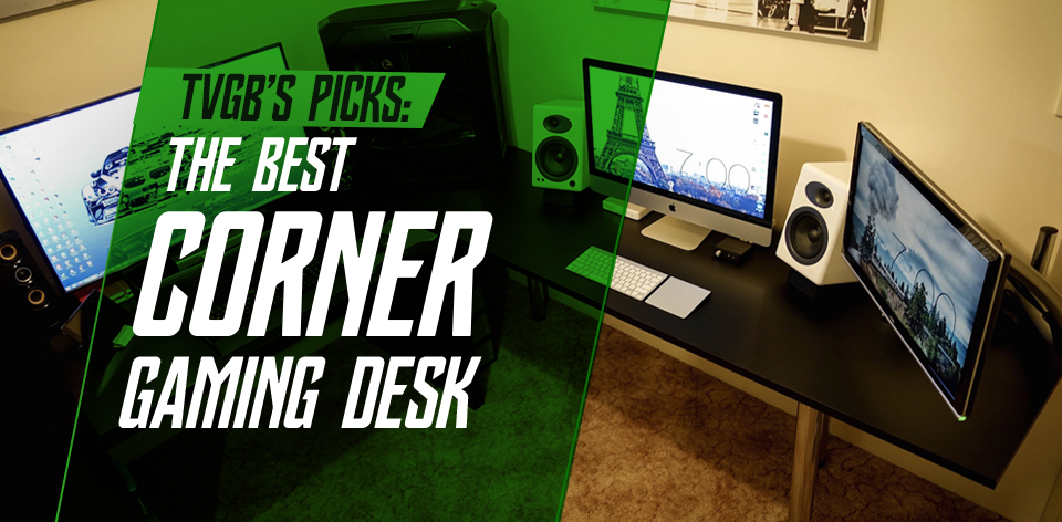 The Best Corner Gaming Computer Desk For Your Pc And