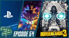 Pixel Street Podcast Episode 54- Borderlands, PlayStation State of Play, and C2E2