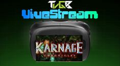 TVGB ViveStream eases back in with Karnage Chronicles