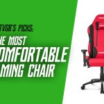 Most Comfortable Gaming Chair [7 Reviewed]