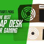 Best Gaming Lap Desk [17 Reviewed]