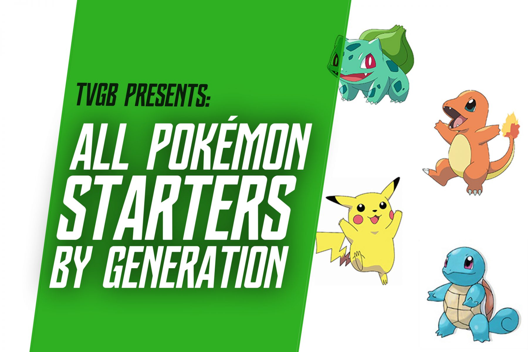 TVGB - all pokemon starters by generation, header image featuring Squirtle, Bulbasaur, Charmander, and Pikachu