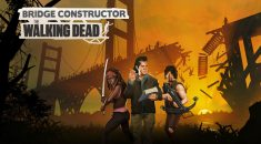 Bridge Constructor: The Walking Dead is a game fit for any pandemic